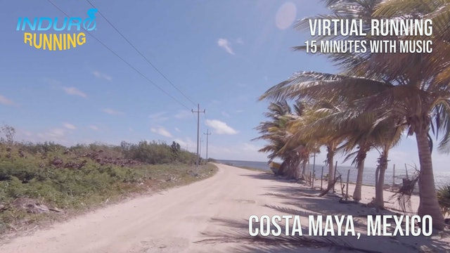 Induro Running: Costa Maya, Mexico - 15 Minute Run