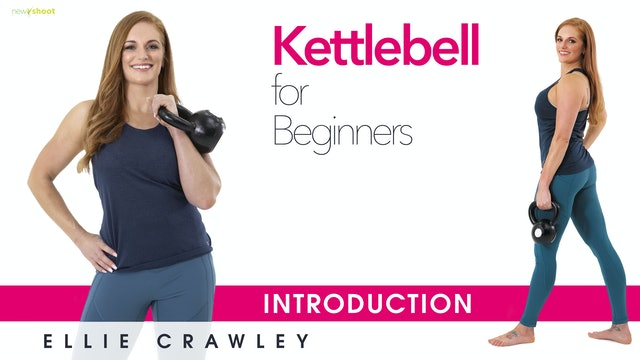 Ellie Crawley: Kettlebell for Beginners - Introduction