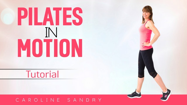Caroline Sandry: Pilates in Motion - Tutorial