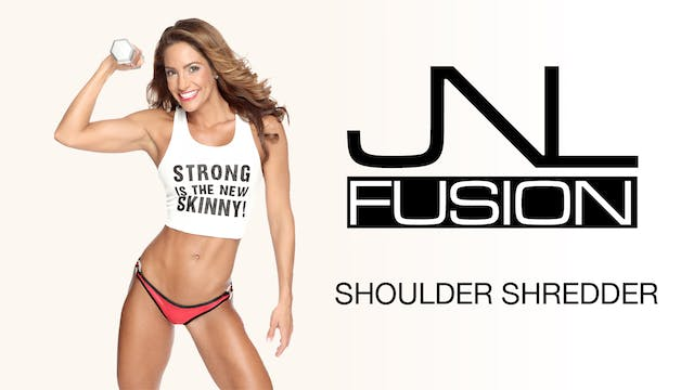 JNL Fusion: Shoulder Shredder