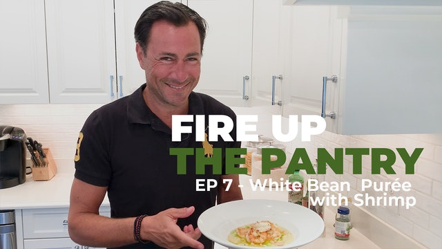 Fire Up The Pantry: Episode 7 - Italian Inspired White Bean Purée with Shrimp