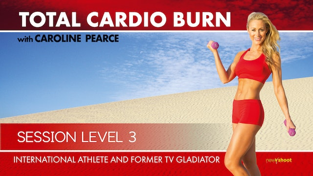 Caroline Pearce: Total Cardio Burn - Session 3