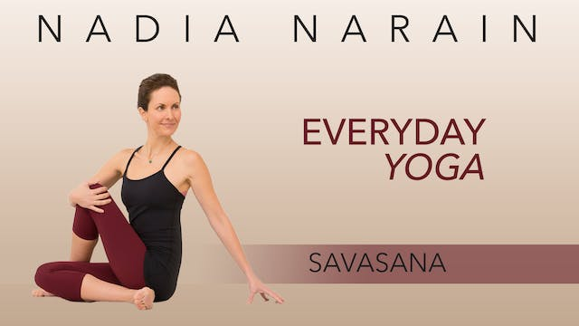 Nadia Narain: Everyday Yoga - Savasana
