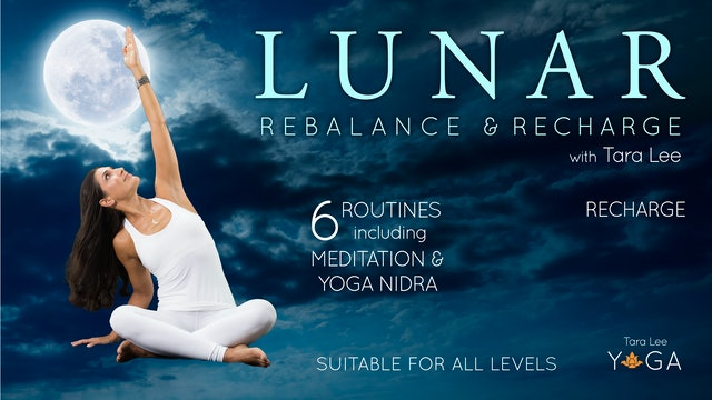 Lunar: Rebalance & Recharge Yoga with Tara Lee - Lunar Recharge