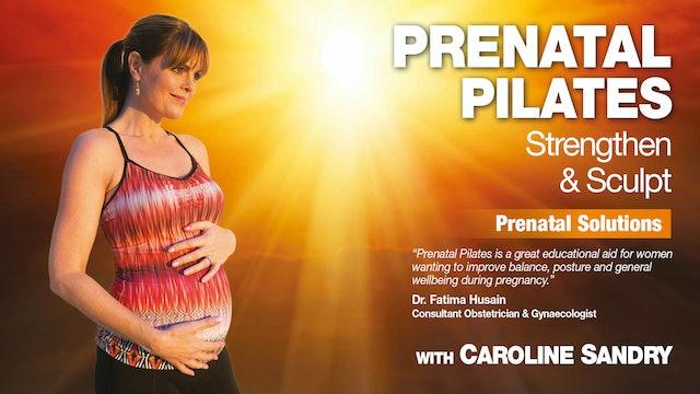 Prenatal Pilates: Strengthen & Sculpt with Caroline Sandry - Prenatal Solutions
