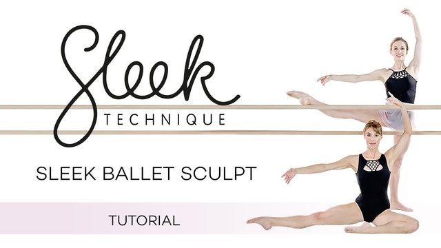 Sleek Technique: Sleek Ballet Sculpt - Tutorial