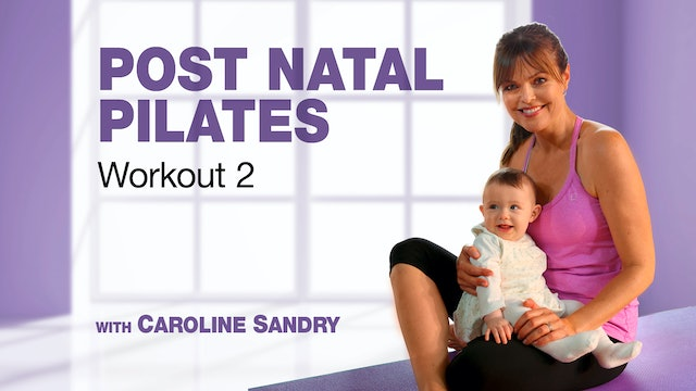 Postnatal Pilates with Caroline Sandry: Workout 2