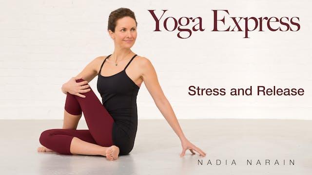 Nadia Narain: Yoga Express - Stress a...