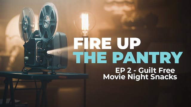 Fire Up The Pantry: Episode 2 - Guilt...