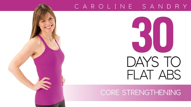 Caroline Sandry: 30 Days to Flat Abs - Core Strengthening