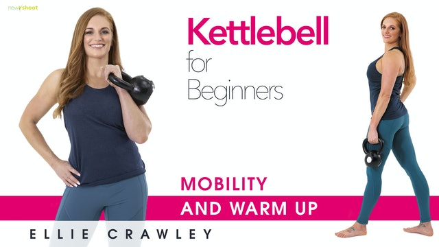 Ellie Crawley: Kettlebell for Beginners - Mobility and Warm Up