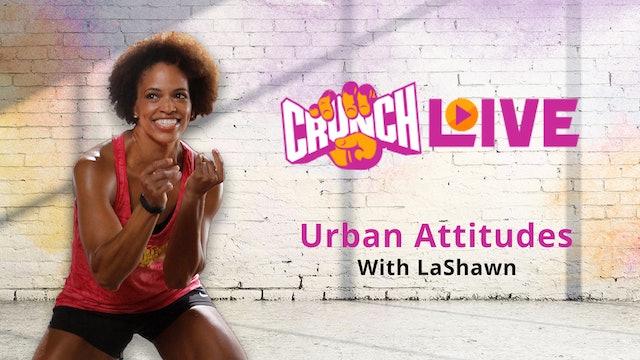 Crunch Live Presents: Urban Attitudes with LaShawn