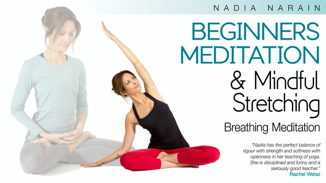 Beginners Meditation and Mindful Stretching with Nadia Narain - Breathing