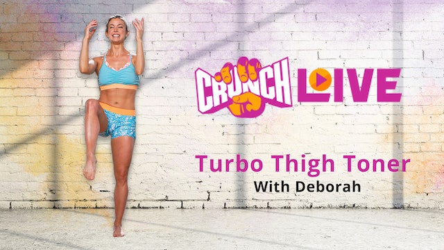 Crunch Live Presents: Turbo Thigh Toner with Deborah