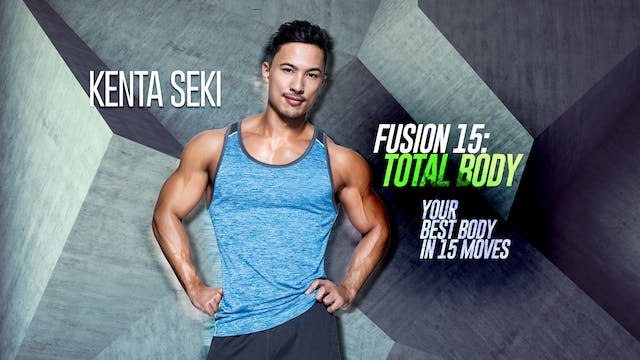 Kenta Seki: Fusion 15 - Total Body
