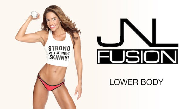 JNL Fusion: Lower Body