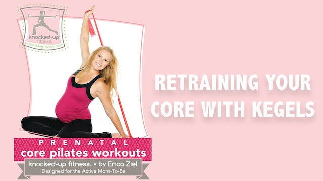 Erica Ziel: Retraining Your Core With Kegels