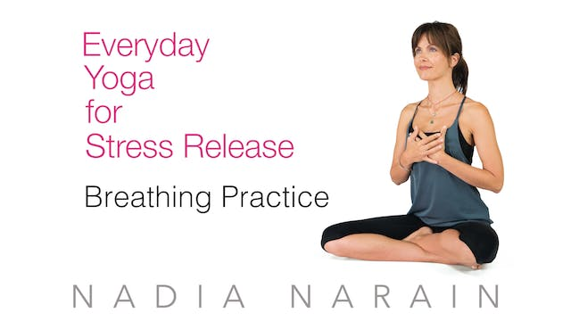 Nadia Narain: Everyday Yoga - Breathing