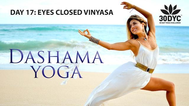 30 Day Yoga Challenge: Practice 17 - Eyes Closed Vinyasa