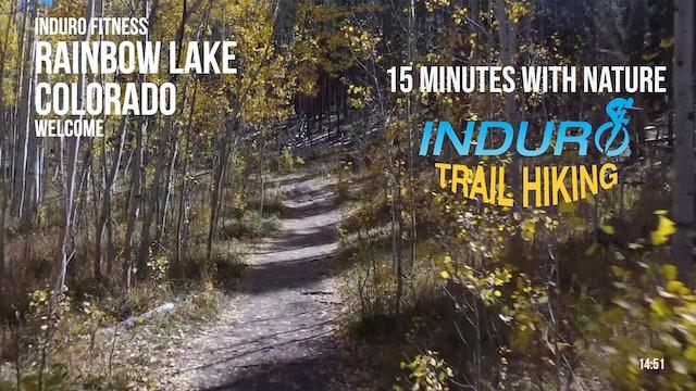 Induro Trail Hiking with Nature: Rainbow Lake, Colorado - 15 Minute Hike