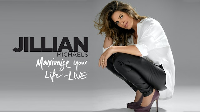Jillian Michaels: Maximize Your Life - Live
