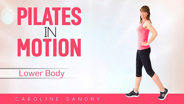 Caroline Sandry: Pilates in Motion - Lower Body