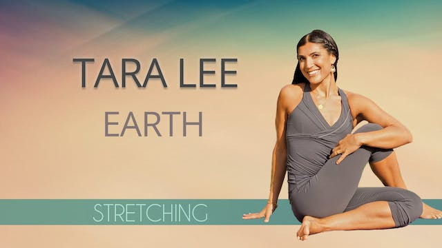 Tara Lee: Earth - Stretching