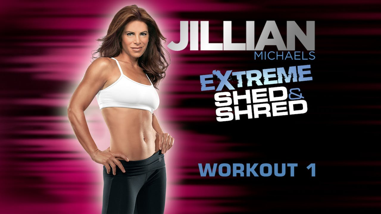 Jillian Michaels Extreme Shed Amp Shred Workout 1