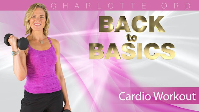 Charlotte Ord: Back to Basics - Cardio Workout