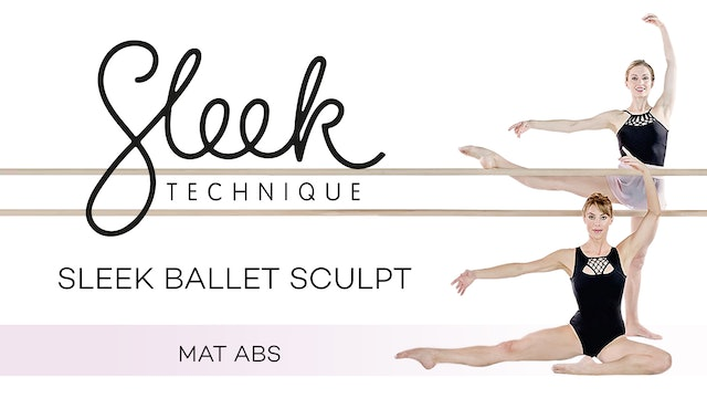 Sleek Technique: Sleek Ballet Sculpt - Mat Abs
