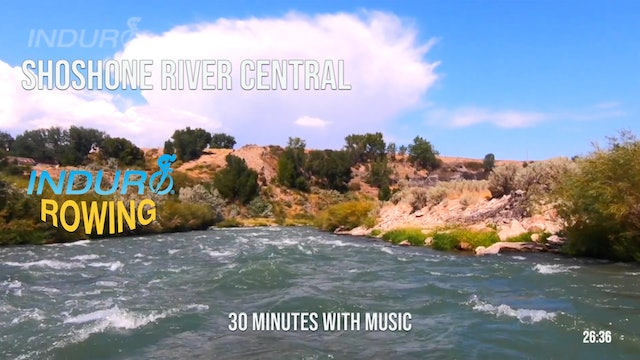 Induro Rowing with Music: Shoshone River Central, Wyoming - 30 Minute Motion Row