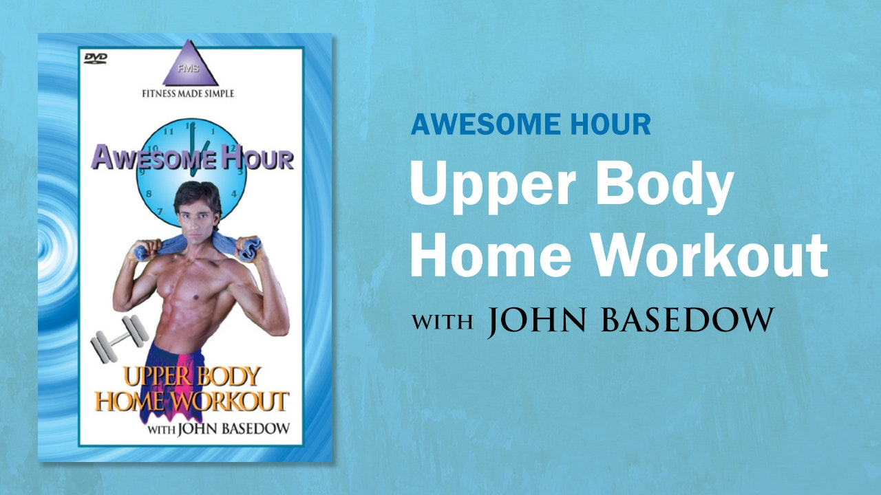 Awesome Hour Upper Body Home Workout