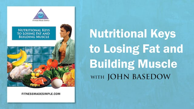 NUTRITIONAL KEYS To LOSING FAT & BUILDING MUSCLE