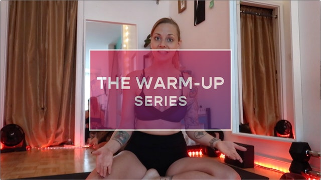 The Warm-up Series