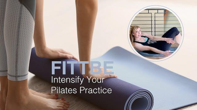 Intensify your Pilates Practice