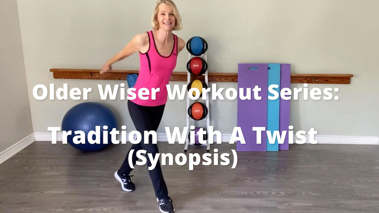 Older Wiser Workout Series: Tradition With a Twist (Synopsis only)