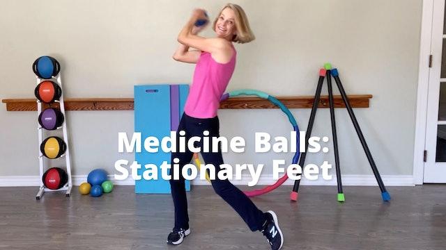 Med Balls:  Stationary Feet
