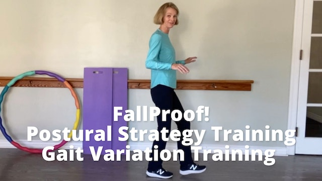 FallProof!  Postural Strategy Training, Gait Variation Training