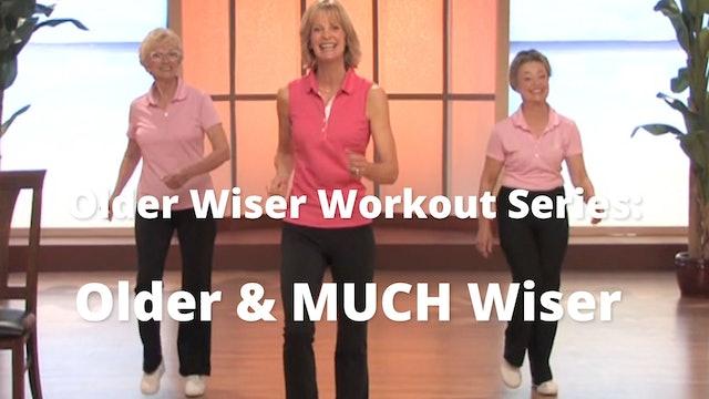 Older Wiser Workout Series: Older & MUCH Wiser