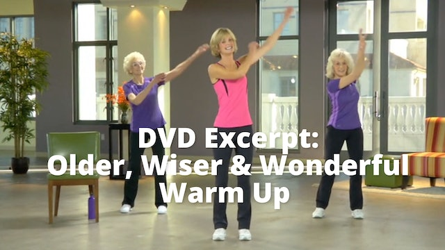 DVD Excerpt:  Older, Wiser & Wonderful   Warm Up