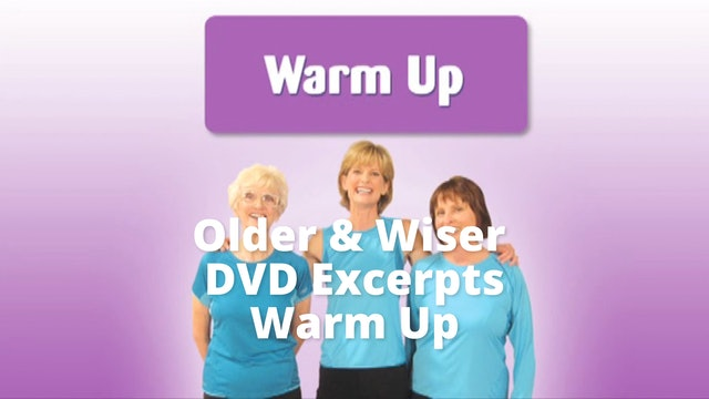 DVD Excerpts: Older Wiser  Workout     Warm up