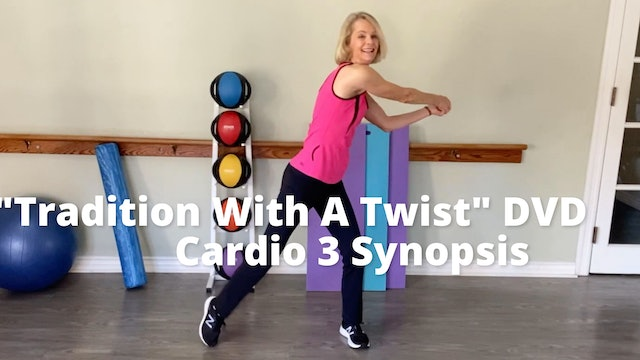 "Older Wiser Workout Series:  ""Tradition With A Twist"" DVD     Cardio 3 Synopsis"