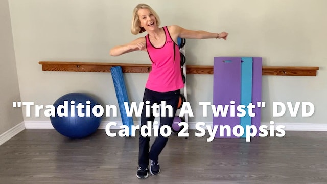 "Older Wiser Workout Series:  ""Tradition With A Twist"" DVD    Cardio 2 Synopsis"