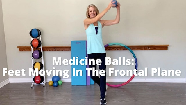 Medicine Balls: Feet Moving in the Frontal Plane
