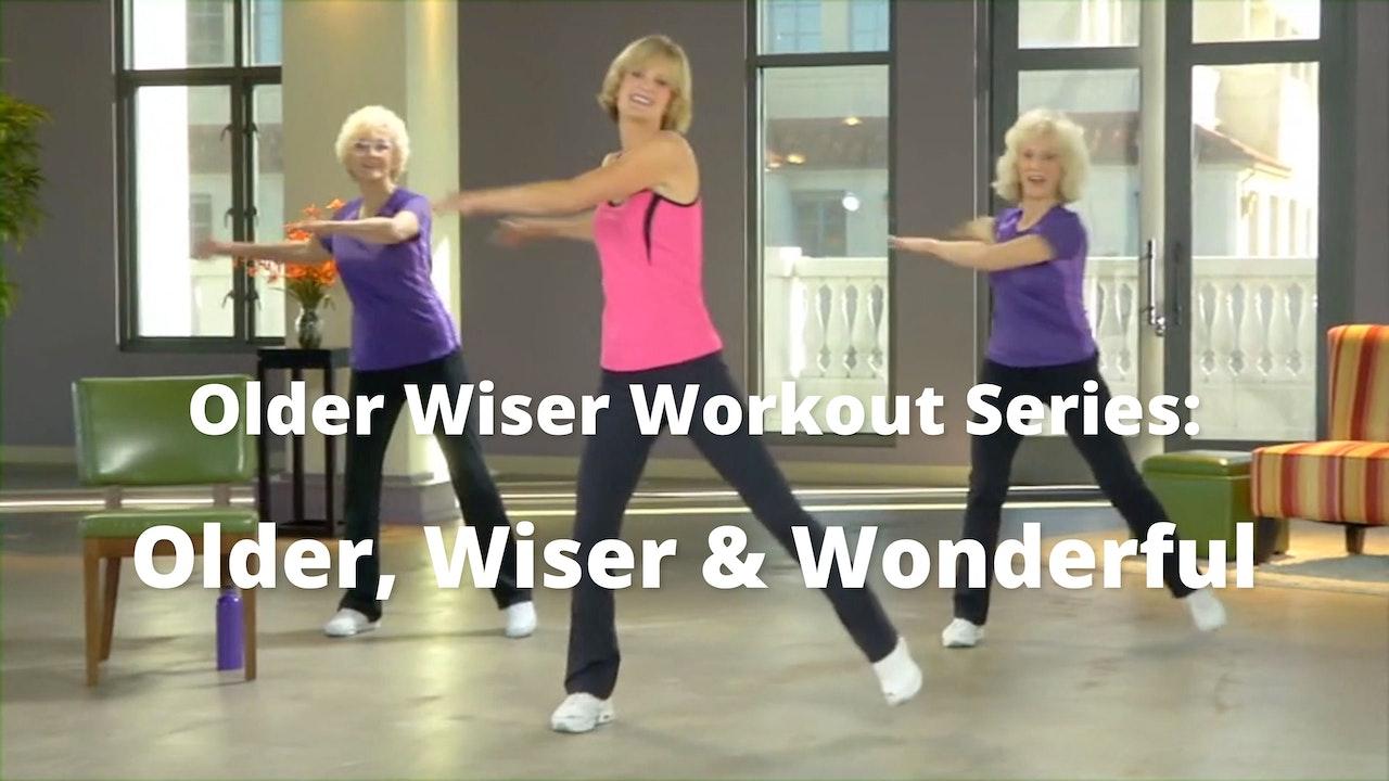 Older Wiser Workout Series:  Older, Wiser & Wonderful