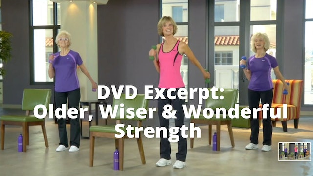 DVD Excerpt:  Older, Wiser & Wonderful    Strength