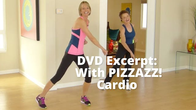DVD Excerpt:  With PIZZAZZ!    Cardio