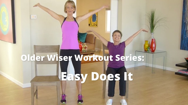 Older Wiser Workout Series:  Easy Does It