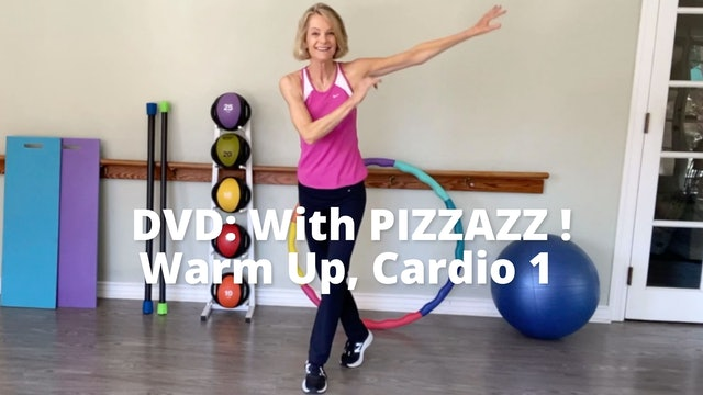 With PIZZAZZ!  Warm Up, Cardio 1 (Synopsis)