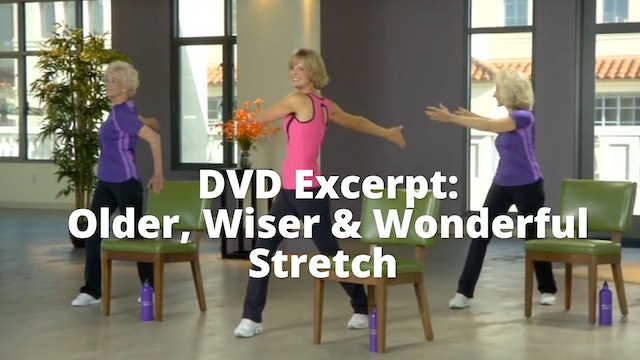 DVD Excerpt:  Older, Wiser & Wonderful     Stretch